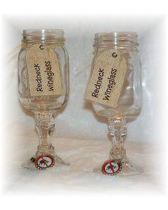 Redneck Wine Glasses! LOL