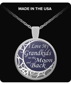 """""""I Love my Grandkids to the Moon and Back"""" Beautiful Round Necklace / Pendant...   Use your pendant as a charm Attach it to your key chain, wallet, purse, hang it on your rear view mirror. There are endless possibilities for showing off your pendant."""