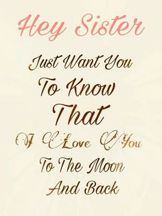 love you sisters quotes My Sister Quotes, Sister Poems, Daughter Quotes, Best Friend Quotes, Sister Sayings, Sister Cards, Baby Sayings, Nice Sayings, Father Daughter