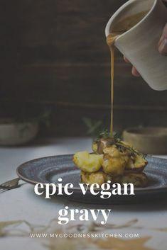 An Epic Vegan Gravy from My Goodness Kitchen