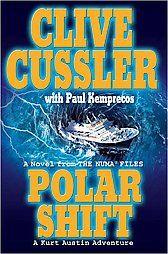Polar Shift by Clive Cussler, Paul Kemprecos (2005, ... Book