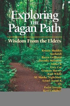 Exploring the Pagan Path: Wisdom From the Elders [Paperba...