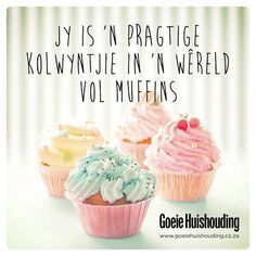 This Pin was discovered by Amanda @ Easy on the Tongue Afrikaanse Quotes, Beautiful Cupcakes, Crafts To Do, Birthday Wishes, No Time For Me, My Love, Easy, Pinterest Account, Sayings