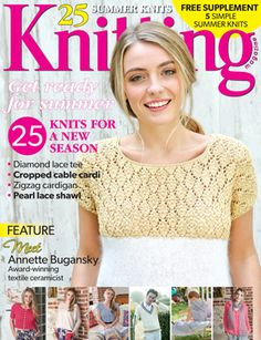 Knitting magazine issue 142, June 2015, on sale 7 May. 25 Knits for the new summer season. Plus 'Simple Summer Knits' supplement.