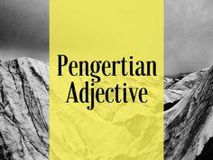 Pengertian Adjective, Fungsi dan Cara Membentuk Adjective