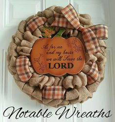 Check out this item in my Etsy shop https://www.etsy.com/listing/474495401/fall-wreath-bible-verse-wreath-pumpkin