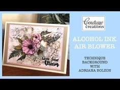 Couture Creations - Alcohol Ink Air Blower - technique with Adriana Bolzon Ink Color, I Card, Watercolor Art, The Creator, Alcohol, Make It Yourself, Couture, Paper, Frame