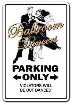 Amazon.com: BALLROOM DANCERS ~Sign~ ball elegant dance music gift: Patio, Lawn & Garden.         I need this