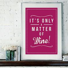 Only A Matter Of Wine Print