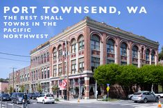 The Best Small Towns in the Pacific NW : Port Townsend, Washington
