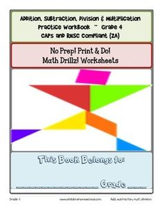, No Prep! Print & Do! Math Drillz! Worksheets (Ideal for test or Revision Purposes)  Addition, Subtraction, Division & Multiplication Practice Workbook ~ Grade 4 CAPs and RNSC Compliant (ZA)No Prep! Mixed Math Drills Practice Workbook - Grade 4