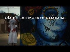 DIA DE LOS MUERTOS en OAXACA [short film] - YouTube