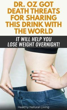 DR. OZ GOT DEATH THREATS FOR SHARING THIS DRINK WITH THE WORLD – IT WILL HELP YOU LOSE WEIGHT OVERNIGHT! via @https://www.pinterest.com/jasoncreek57/