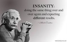 Einstein Insanity Quote Gallery insanity doing the same thing over and over again and Einstein Insanity Quote. Here is Einstein Insanity Quote Gallery for you. Einstein Insanity Quote albert einstein quotes on insanity upload mega quote. Insanity Quotes, Albert Einstein Pictures, Albert Einstein Quotes, The Words, Dalai Lama, Positive Quotes, Motivational Quotes, Messages, Inspirational Quotes