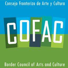 Consejo Fronterizo de Arte y  Cultura (COFAC) Border Council of Arts and Culture is an international non profit arts organization based in Tijuana, Baja California. Mexico and Pasadena, California  USA, with conections in Los Angeles, San Diego, Ensenada, Tecate and Mexicali.