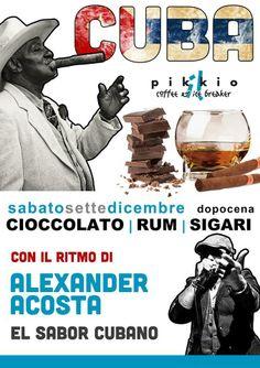 Sabato 14 Dicembre una nuova serata dedicata al Cioccolato| Rum| Sigari e tanta musica cubana. ENJOY!
