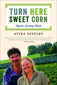Turn Here Sweet Corn: Organic Farming Works by Atina Diffley 344 pages · 1 b&w illustration · 5 b&w photos · 29 color photos Published by University of Minnesota Press Hardcover, Paperback, E-Book U of MN Press White Bear Lake, University Of Minnesota, Book Format, Sweet Corn, Organic Farming, Master Class, Organic Recipes, Looking Back, Beautiful Gardens