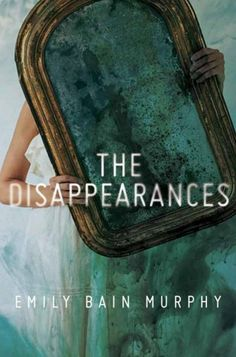 The Disappearances – Emily Bain Murphy https://www.goodreads.com/book/show/30971685-the-disappearances