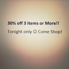 30% off 3 Items or More! I have new items to add to my closet so my current closet is on sale until midnight tonight! If you have any questions on items, I will respond ASAP! :) -KaylaOClothing Other