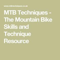 MTB Techniques - The Mountain Bike Skills and Technique Resource