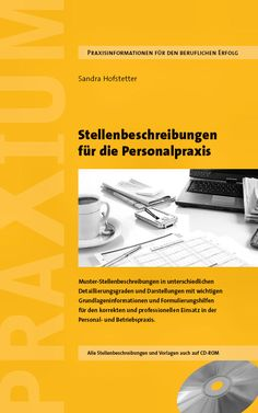 Sandra Hofstetter: Stellenbeschreibungen für die Personalpraxis Erschienen im PRAXIUM-Verlag, Zürich Mit CD-ROM und vielen Vorlagen ISBN 978-3952324660