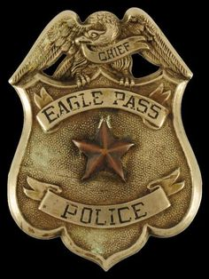 Eagle Pass Texas Chief of Police Badge