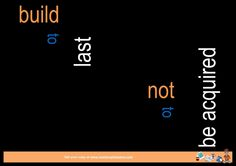 Build to last not to be acquired