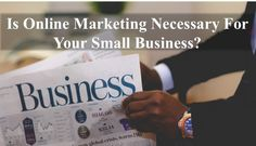 Why online marketing is key to success for small business?