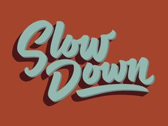 Slow Down by Bob Ewing