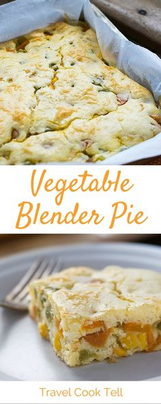 Vegetable Blender Pie   Travel Cook Tell