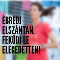 Ébredj elszántan! Sport Motivation, Fitness Motivation, Motivational Quotes, Inspirational Quotes, Running Workouts, Self Help, Picture Quotes, Life Quotes, Health Fitness