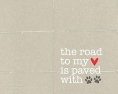 Dog Lover Poster  The Road to my by hairbrainedschemes