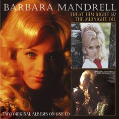 Barbara Mandrell - Treat Him Right (1970) & The Midnight Oil (1973); her first 2 albums on Columbia