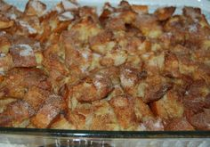 French Toast Casserole - could eat this every day! Tip: toss bread in egg mix before baking. Also, might be good with some orange extract. -MM