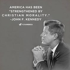 America has been strengthened by Christian morality...