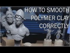 How to easily smooth Polymer-Clay sculpts - YouTube