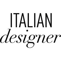 Italian Designer text ❤ liked on Polyvore featuring words, filler, phrase, quotes, saying and text
