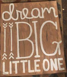 Dream big little one -gabby