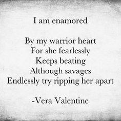 She is brave and I love her for it. #veravalentinesbloodisink #poetveravalentine #writersofinstagram #writerscommunity #love #heartbreak #hurt #brave #healing #warrior #goddess #selflove #worth #spiritual #warriorgoddess #strength #poetsofinstagram #poetry
