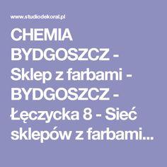 CHEMIA BYDGOSZCZ - Sklep z farbami - BYDGOSZCZ - Łęczycka 8 - Sieć sklepów z farbami - Studio Dekoral
