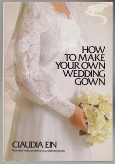 Wedding Dress Sewing Patterns | How To Make Your Own Wedding Gown