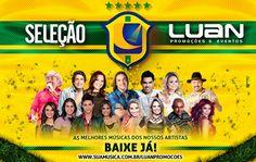 SELEÇÃO DA LUAN - AS MELHORES MÚSICAS DOS NOSSOS ARTISTAS 2014  http://www.suamusica.com.br/?cd=420211
