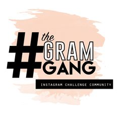 Hang with the gang. Follow @TheGramGang on instagram + get a daily prompt for your Instagram content! Great for creative business owners who dont have time to plan :)
