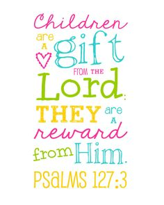 Bible Verse - Children are a Gift from the Lord - Psalms - Multi-Color Girl - Pink, Yellow, Aqua and Lime - inch print This would be great in a babies room Bible Verses For Kids, Bible Scriptures, Scripture Signs, Kids Bible, Motivacional Quotes, Psalm 127, Jesus Christus, Word Of God, Motivation