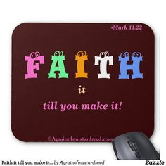 Faith it till you make it Christian Quotes Mouse Pad