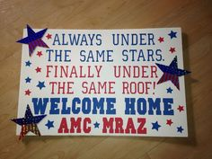 Always under the same stars. now under the same roof-Welcome home poster Homecoming Poster Ideas, Military Homecoming Signs, Military Signs, Military Party, Military Life, Marine Homecoming, Homecoming Queen, Military Service, Welcome Home Posters