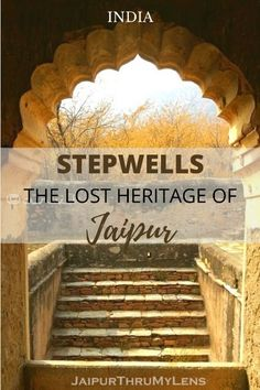 Jaipur Stepwells | Baori | The Lost Heritage – JaipurThruMyLens The ancient water structures to store water in Jaipur, Rajasthan, India. #India #Jaipur #Rajasthan #water #conservation #guide #architecture #travel Amazing Places In India, Beautiful Places To Visit, Cool Places To Visit, Incredible India, India Travel Guide, Asia Travel, Travel Abroad, Bucket List Destinations, Amazing Destinations