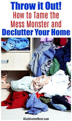 Throw it Out!: How to Tame the Mess Monster and Declutter Your Home- Tired of living in a messy home? Learn the best way to tackle decluttering, then go through your home with my room-by-room guide that includes 200 things to get rid of! Declutter Home, Declutter Your Life, Organizing Your Home, Organizing Ideas, Clutter Organization, Kids Room Organization, Wardrobe Organisation, Getting Rid Of Clutter, Cleaning Hacks