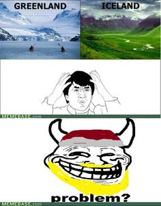 Haha! So true, Troll Face.