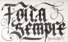 Força Sempre #sketch  #caligrafia #freehand  #typespire #goodtype #type #thedailytype #handlettering #lettering #typography #calligraphy #typeveryday #handmadefont #50words #design #handmade #art #customtype #handtype #inspiration #typism #graphicdesign #typostrate #followme